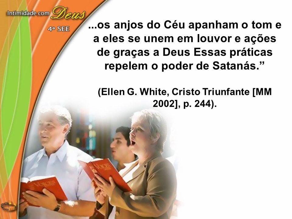 (Ellen G. White, Cristo Triunfante [MM 2002], p. 244).